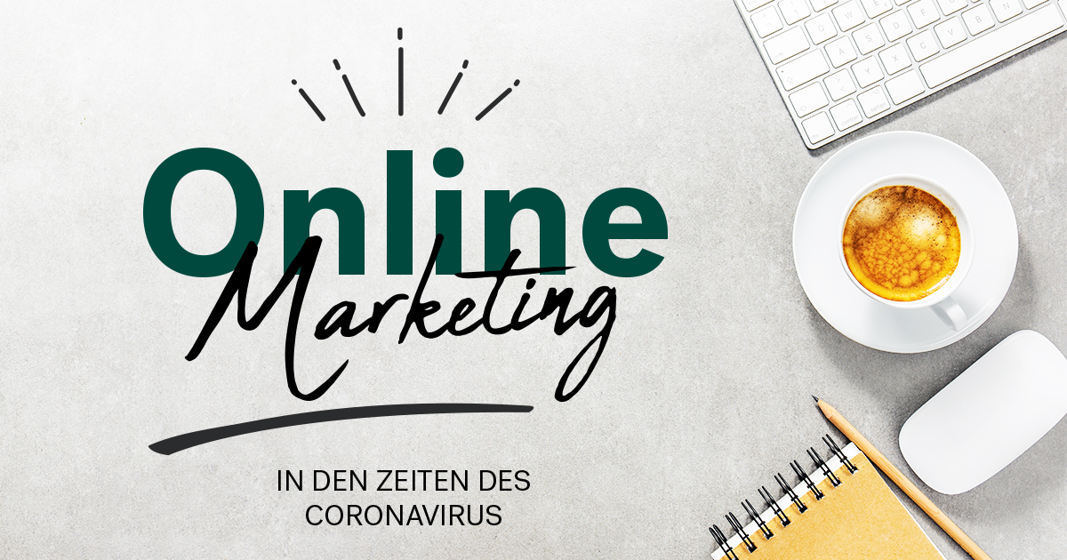 Onlinemarketing in Krisenzeiten Corona